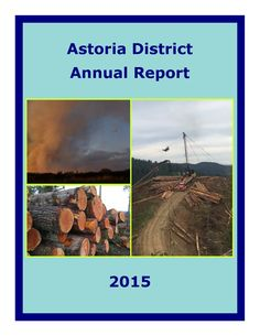 Astoria District annual report, by the Oregon Department of Forestry. Astoria District