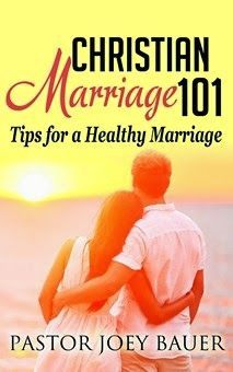 Christian Marriage  101 Tips for a Healthy Marriage  by Pastor Joey Bauer   http://www.faithfulreads.com/2014/06/fridays-christian-kindle-books-early_27.html