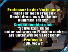 Profs annoying is fun! : P Life - lustig - humor Wtf Fun Facts, Funny Facts, Funny Puns, Hilarious, Funny Humor, Nerd Humor, School Humor, Student Life, Funny Pictures