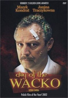 """""""Day of the Wacko"""" (2002). Polish film by Marek Koterski.  It chronicles one day in the life of a teacher who is completely disillusioned with his reality. When he looks for the reasons for his unhappiness he blames his neighbors, his former wife and his own mother. However, any attempts to improve his life will be unsuccessful until he first begins to change himself."""