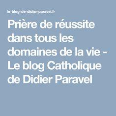 Prière de réussite dans tous les domaines de la vie - Le blog Catholique de Didier Paravel Carbon Black, Religion, Poems, Prayers, Blog, Positivity, Physique, Zen, Gratitude