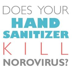 Which hand sanitizers kill stomach flu viruses (especially norovirus)? - Stop the Stomach Flu