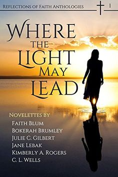 Free: Where the Light May Lead - http://www.justkindlebooks.com/free-light-may-lead/