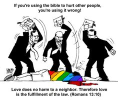 If you're using the bible to hurt other people,... - http://holesinthefoam.us/if-youre-using-the-bible-to-hurt-other-people/