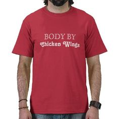 Body by Chicken Wings T Shirts #WildWingCafe