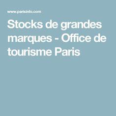Stocks de grandes marques - Office de tourisme Paris