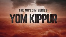 The Mo'edim - Yom Kippur