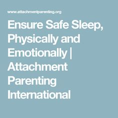 Ensure Safe Sleep, Physically and Emotionally | Attachment Parenting International