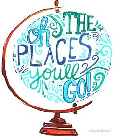 Oh The Places You'll Go - Vintage Typography Globe