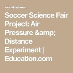 Soccer Science Fair Project: Air Pressure & Distance Experiment | Education.com