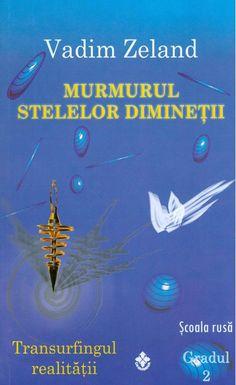 vadim_zeland_-2-_murmurul_stelelor_ Spirit Soul, Make It Simple, Wisdom, Author, Books, Movie Posters, Pdf, Libros, Book