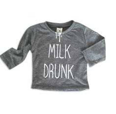 A personal favorite from my Etsy shop https://www.etsy.com/listing/459596008/milk-drunk-grey-long-sleeve-baby-shirt