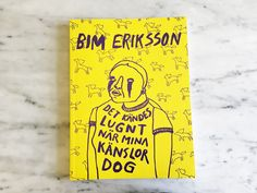 bim Eriksson - it felt calm when my feelings disappeared