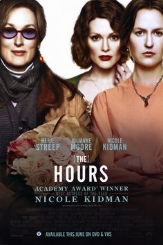 Google Image Result for http://watchables.files.wordpress.com/2011/06/the-hours-movie-poster-2002-1020252248.jpg