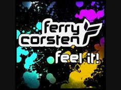 Ferry Corsten - Feel It!    At about 1 minute & 4 seconds, you know the party is starting. I love love love Ferry Corsten!