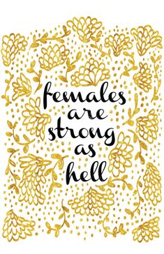 misshalyn:http://society6.com/product/females-are-strong-as-hell_print#1=45Another design inspired by Unbreakable Kimmy Schmidt! I made this while listening to empowering speeches by great women, so it's full of good juju for your home. The awesome thing about Society6 is you can get this in many forms - a nice print, a *framed* print, a v-neck, a throw pillow, a tapestry, a tote bag, a phone case - pretty much anything! Click through and scroll down to see a few of these options. Watch UKS…