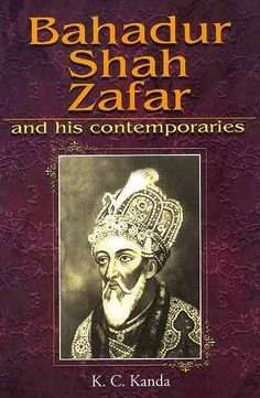 Bahadur Shah Zafar and His Contemporaries: Zauq, Ghalib, Momin, Shefta : Selected Poetry, K. C. Kanda. The last Mughal Emperor and much of his court were poets of ample merit, as shown by these Urdu masterpieces. Featuring the best ghazals and other works of Zafar and his contemporaries including Ghalib, Zauq, Momin, Shefta, and Azurda, the anthology offers simple English translations presented in eloquent rhymed verse, as well as transliterations of the original Urdu into the Roman script.