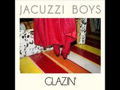Jacuzzi Boys - Glazin' (FULL ALBUM - 2011)