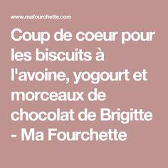 Coup de coeur pour les biscuits à l'avoine, yogourt et morceaux de chocolat de Brigitte - Ma Fourchette