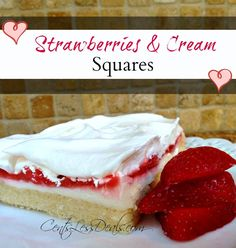 "Strawberries & Cream Squares recipe. One pinner said ""this is now my favorite dessert recipe, hands down. It's so amazing! I took it to a friend's party and everyone was raving about it. This is going into my favorite Pinterest recipes file"""