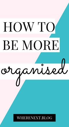 Getting organised can seem like a mammoth task but with these tips you can organise yourself, your work space and your life!