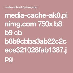 media-cache-ak0.pinimg.com 750x b8 b9 cb b8b9cbba3ab22c2cece321028fab1387.jpg