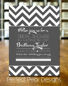 Cute bridal shower invitation!    Bridal Shower Invitation, White and Grey, Chevron Theme, Wedding, Engagement, Groom, Custom Color  (Digital DIY Printable) 5X7. $14.00, via Etsy.