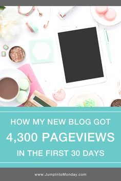 How My New Blog Got 4300 Pageviews In The First 30 Days.