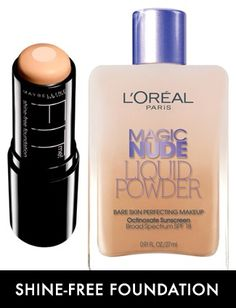 A magic trick, for sure: L'Oréal Paris Magic Nude Liquid Powder Bare Skin Perfecting Makeup($12.95, lorealparisusa.com) goes from fluid to silky, complexion-smoothing powder as you blend it fingertips. Maybelline FIT me! Shine-Free Stick Foundation ($8.99, maybelline.com) features concealer-like coverage in an oil-free, gel-based formula with an anti-shine absorbent powder core.