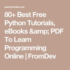 80+ Best Free Python Tutorials, eBooks & PDF To Learn Programming Online   FromDev
