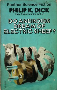 Do Androids Dream of Electric Sheep? by Philip K. Dick. Panther 1972