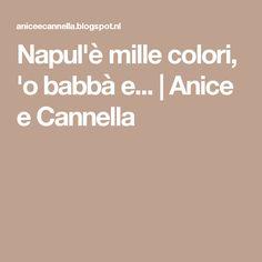Napul'è mille colori, 'o babbà e... | Anice e Cannella