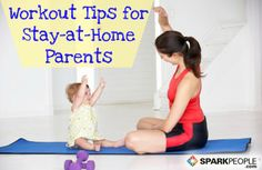 Workout Tips for Stay-at-Home Parents via @SparkPeople