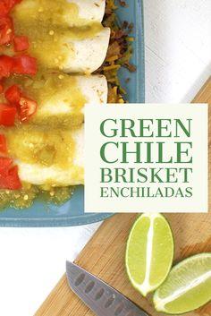 A great recipe for Green Chile Brisket Enchiladas!