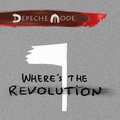 Where's the Revolution, a song by Depeche Mode on Spotify