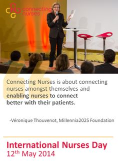 International Nurses Day: Connecting Nurses is about connecting nurses amongst themselves and enabling nurses to connect better with their patients.  -Véronique Thouvenot, Millennia2025 Foundation #IND2014