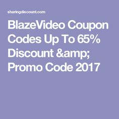 BlazeVideo Coupon Codes Up To 65% Discount & Promo Code 2017