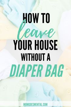 Every busy parent dreams of the days when they don't have to pack up a gigantic diaper bag. Check out these tips to leaving the house without yours! via @momgoesmental