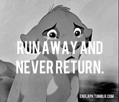 Simba Runaway and never return Lion king Quote