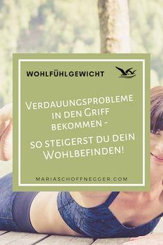 Verdauungsprobleme in den Griff bekommen - so steigerst du dein Wohlbefinden! - Maria Schoffnegger - Albatros-Prinzip Mental Training, Motivation, Routine, Weight Loss Secrets, How To Relieve Stress, Extreme Diet, Daily Motivation