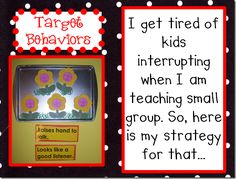 "Classroom Management Strategy/Target Behaviors--Put up 5 magnetic shapes on a cookie sheet near large group area.  When someone interrupts, instead of saying something just take down a magnetic shape.  Shapes left at the end can be counted toward the ""Happy Rocks"" jar talked about on the next couple slides down!"