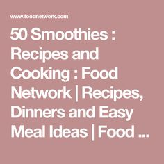 50 Smoothies : Recipes and Cooking : Food Network | Recipes, Dinners and Easy Meal Ideas | Food Network