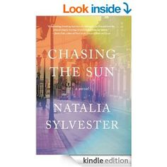 Chasing the Sun: A Novel - Kindle edition by Natalia Sylvester. Literature & Fiction Kindle eBooks @ Amazon.com.