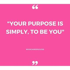 Your #purpose is... To be #you ✌️ #bestoftheday #quoteoftheday #quote #womentowomen #mik #idezet