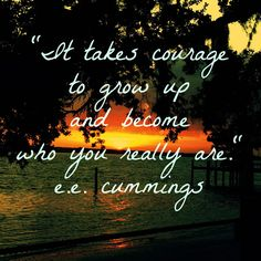 The Flower City Fashionista: Finding the Courage #inspiration #quote #eecummings #flowercityfashionista