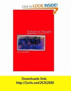A Shock to Thought Expression after Deleuze and Guattari (Philosophy  Cultural Studies) (9780415238045) Brian Massumi , ISBN-10: 0415238048  , ISBN-13: 978-0415238045 ,  , tutorials , pdf , ebook , torrent , downloads , rapidshare , filesonic , hotfile , megaupload , fileserve