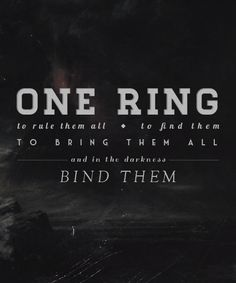 One ring to rule them all, to find them, to bring them all and in the darkness bind them. #lotr