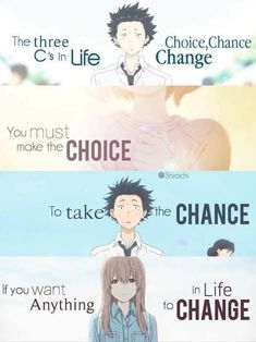 Really cool quote for the change in ourselves... Movie = Koe no Katachi