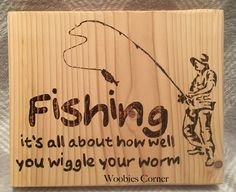 Fishing sign, It's all about how you wiggle your worm, Fishing wood sign, Fishing quote sign , Funny fishing sign, Fisherman sign, wood sign