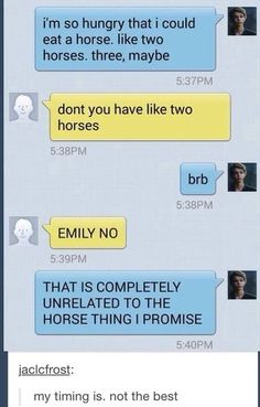 My timing is, not the best. Don't eat your horses, folks.